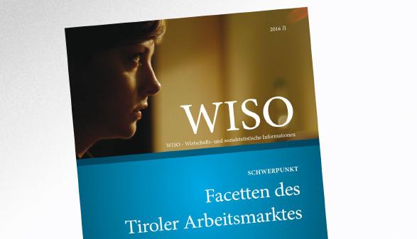Wirtschafts- und sozialstatistische Informationen, Ausgabe II aus 2016 © -, AK Tirol