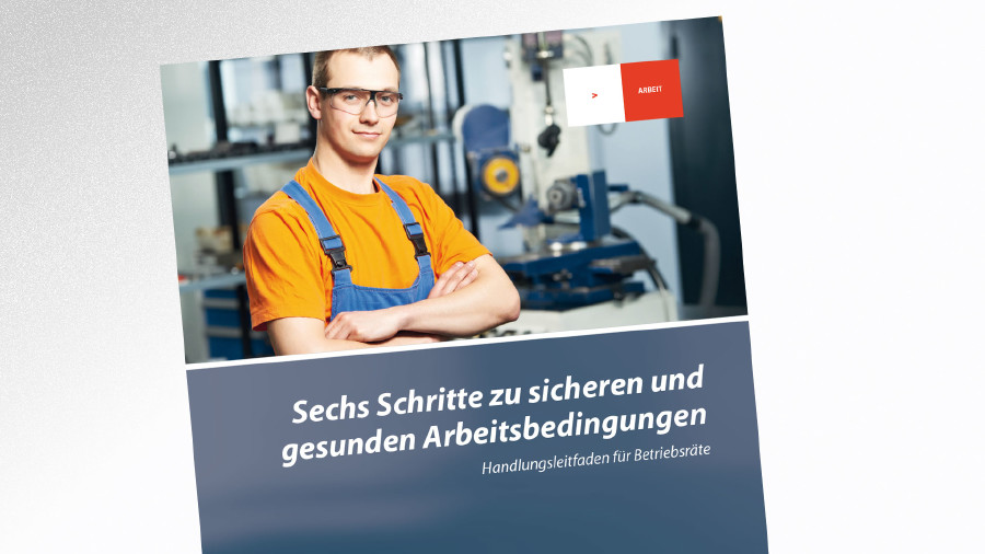 Broschüre Sechs Schritte zu sicheren und gesunden Arbeitsbedingungen © -, AK Tirol