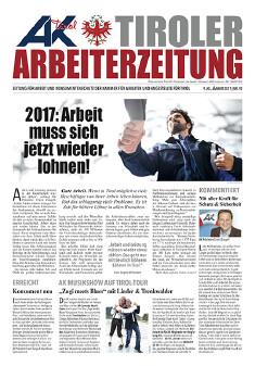 Tiroler Arbeiterzeitung Ausgabe Jänner 2017 © -, AK Tirol
