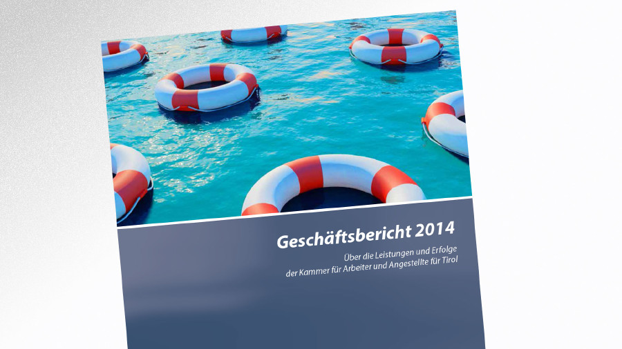 Geschäftsbericht der AK Tirol 2014 © -, AK Tirol