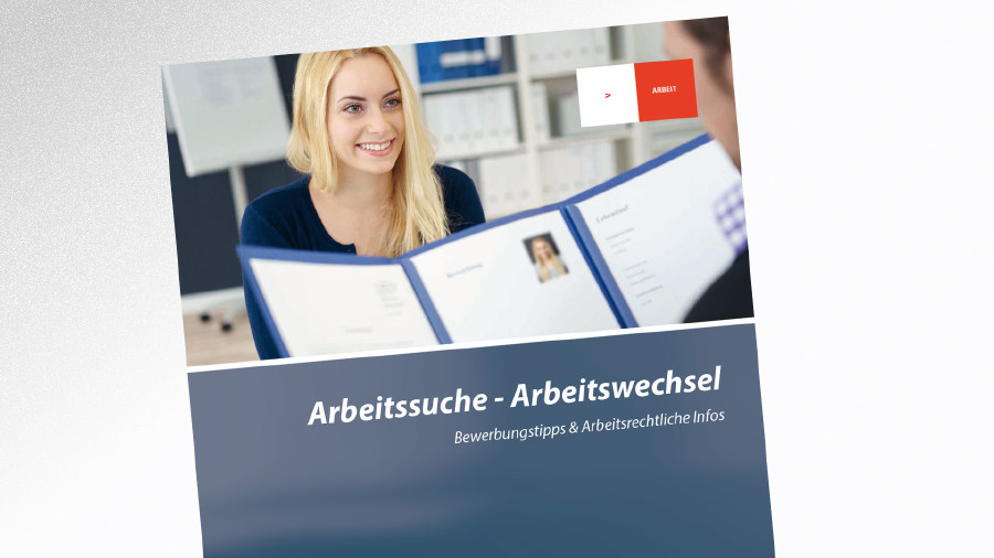 Broschüre Arbeitssuche - Arbeitswechsel © -, AK Tirol