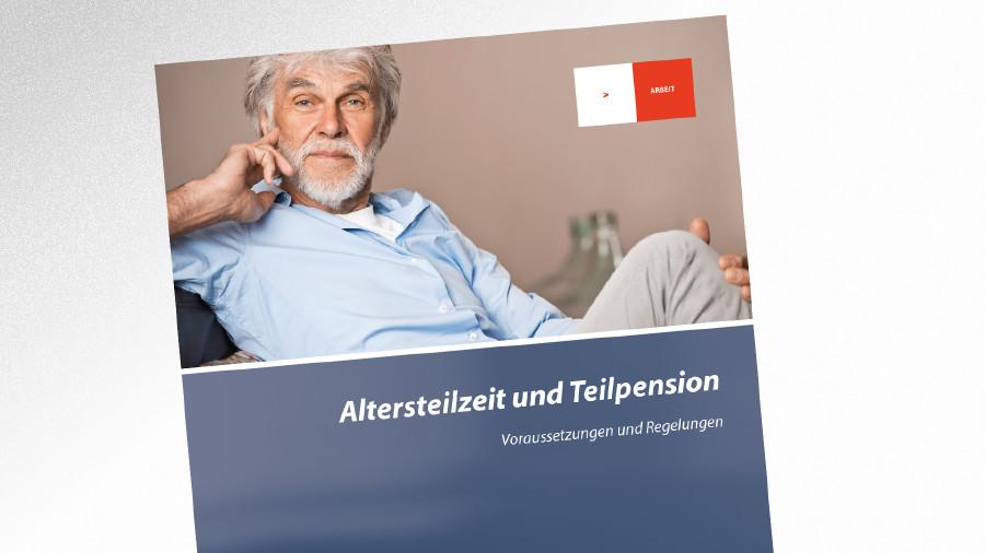 Broschüre Altersteilzeit und Teilpension © AK Tirol