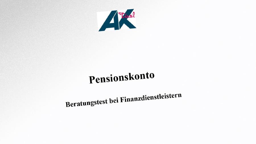 Studie: Pensionskonto - Beratungstest © AK Tirol, AK Tirol