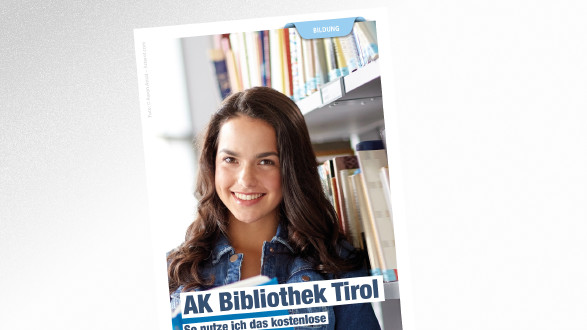 Broschrüe AK Bibliothek Tirol © Syda Productions - stock.adobe.com, AK Tirol