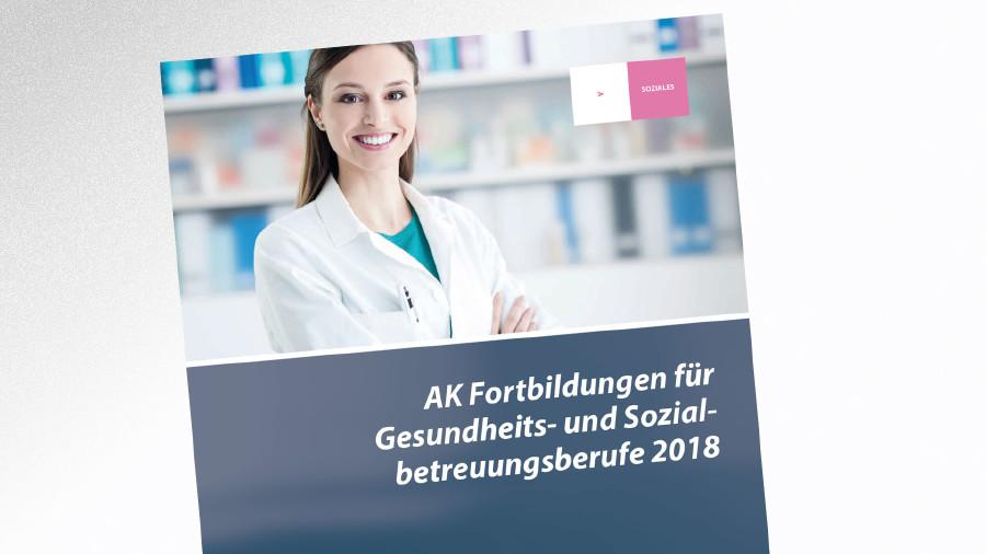 Broschüre Fortbildung Sozialbetreuungsberufe © -, AK Tirol