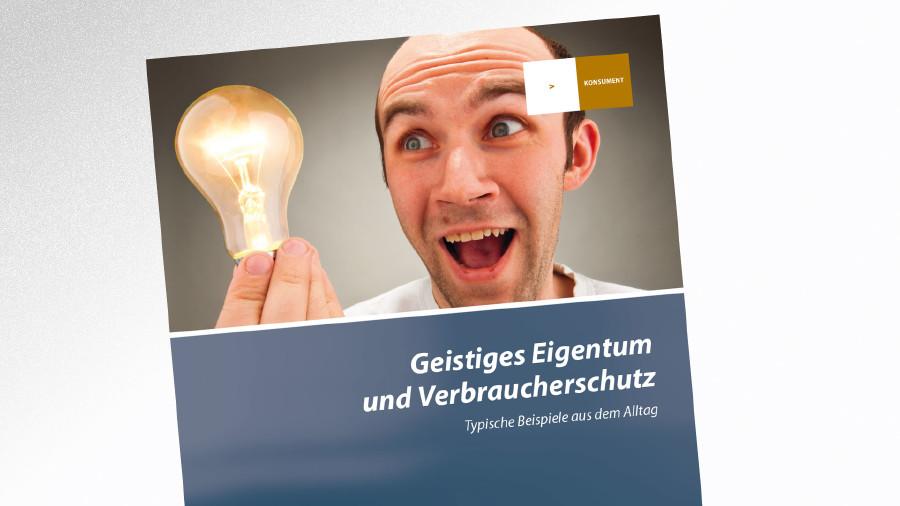 Broschüre Geistiges Eigentum und Vund Verbraucherschutz © -, AK Tirol