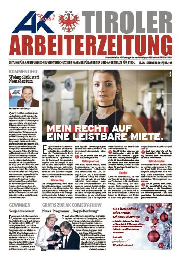 Tiroler Arbeiterzeitung Ausgabe Dezember 2017 © -, AK Tirol