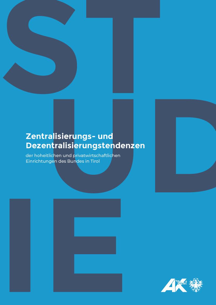 Studie Zentralisierungs- und Dezentralisierungstendenzen © AK Tirol